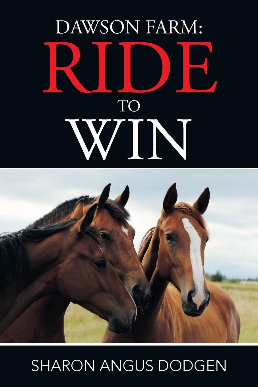 Sharon Angus Dodgen Dawson Farm. Ride to Win