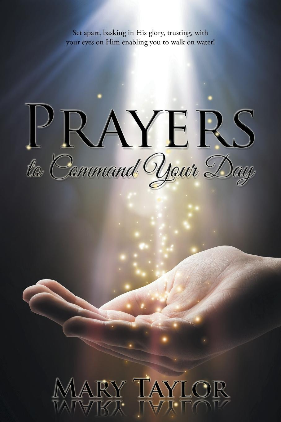 Mary Taylor Prayers to Command Your Day