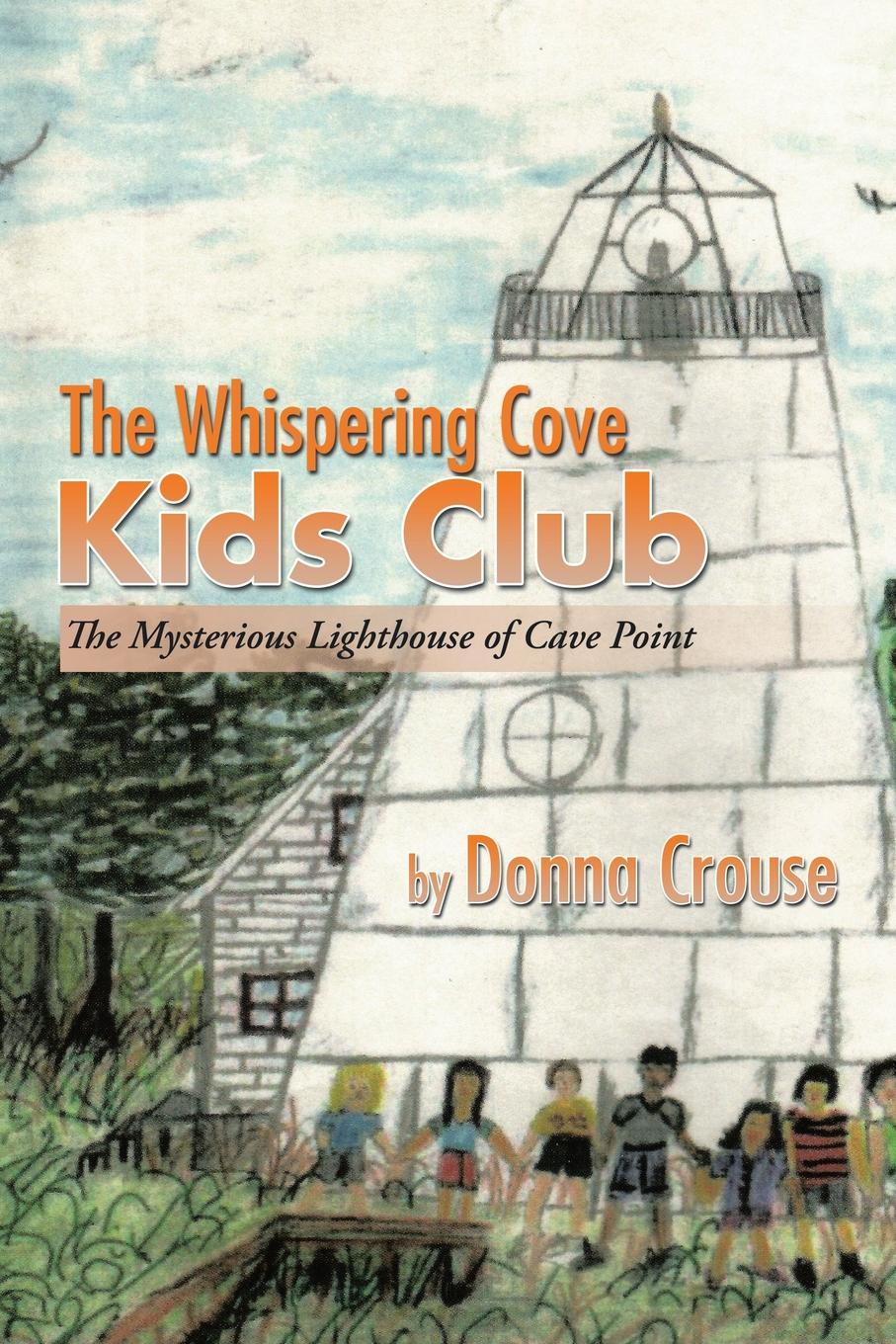 Donna Crouse The Whispering Cove Kids Club. The Mysterious Lighthouse of Cave Point the clan of the cave bear