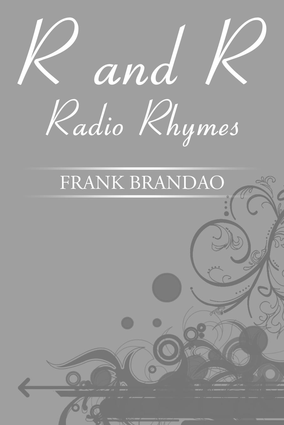 Frank Brandao R and R Radio Rhymes