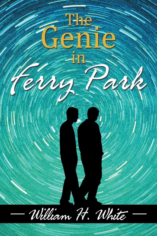 William H. White The Genie in Ferry Park. An Odyssey стоимость