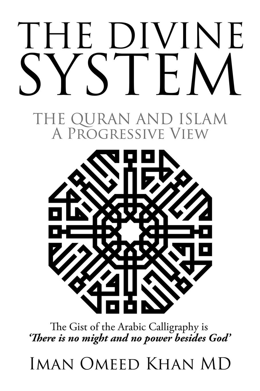 Iman Omeed Khan MD THE DIVINE SYSTEM. THE QURAN AND ISLAM A Progressive View dr moniruzzaman sarker and md mojahedul islam reproductive ecology of freshwater crab