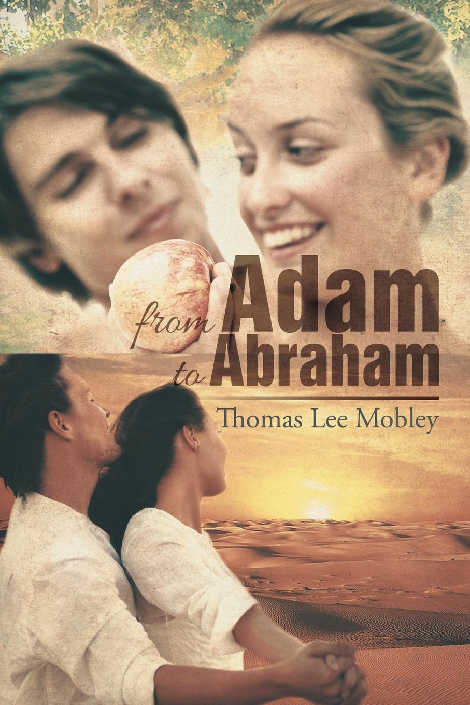 Thomas Lee Mobley From Adam to Abraham adolphe adam le toreador