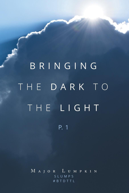 Фото - Major Lumpkin Bringing the Dark to the Light. P.1 bringing