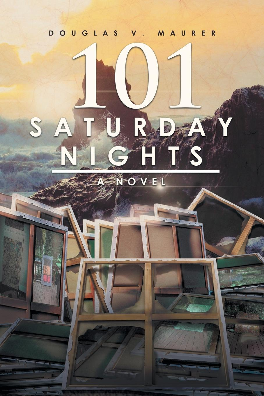 Douglas V. Maurer 101 Saturday Nights. A Novel motogp malaysia saturday