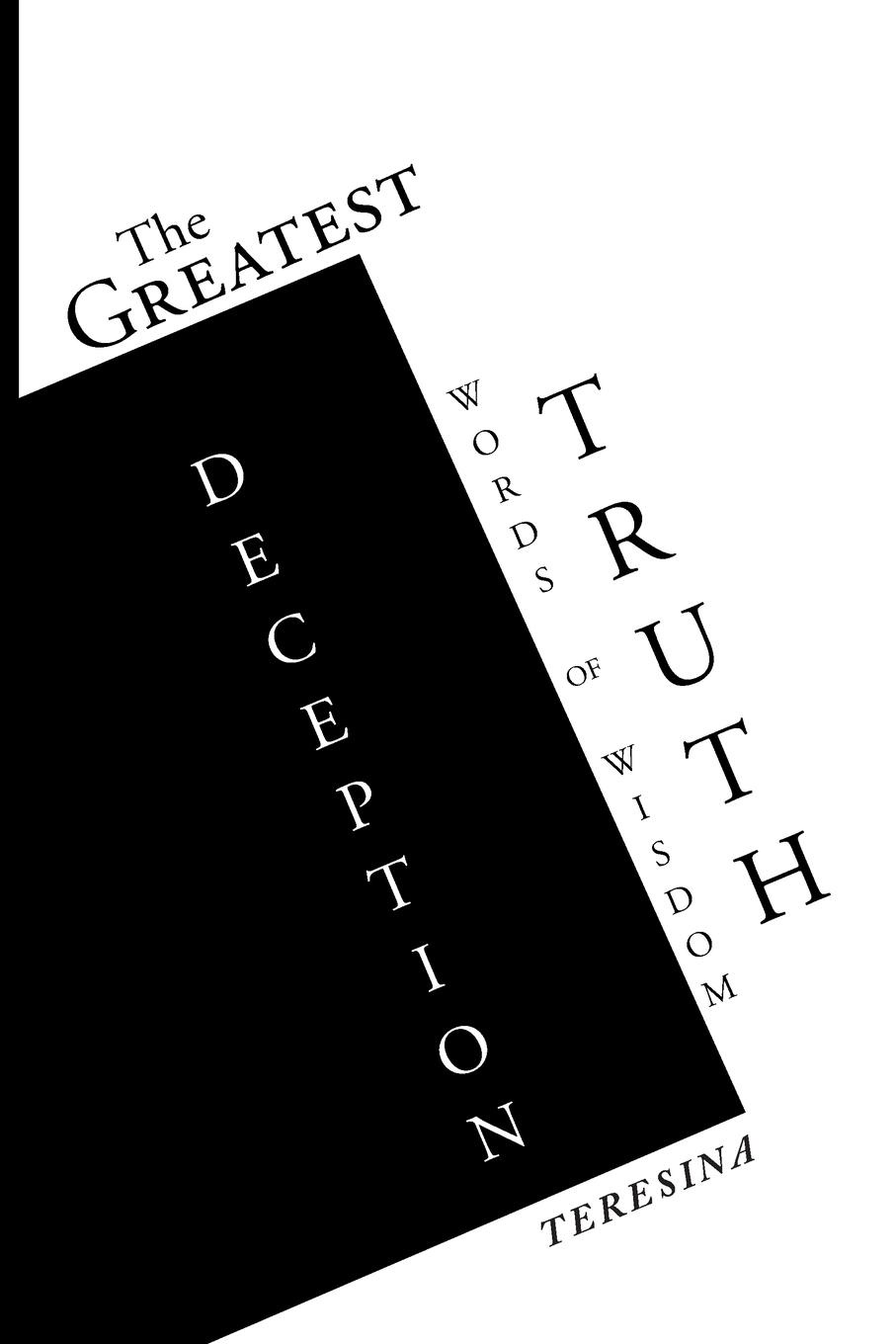 TERESINA The Greatest Truth Deception. Words of Wisdom: Words Of Wisdom the wisdom of yoga