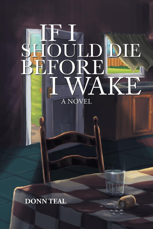 Donn Teal If I Should Die Before I Wake Undo. a novel sandra peralta if i die tomorrow