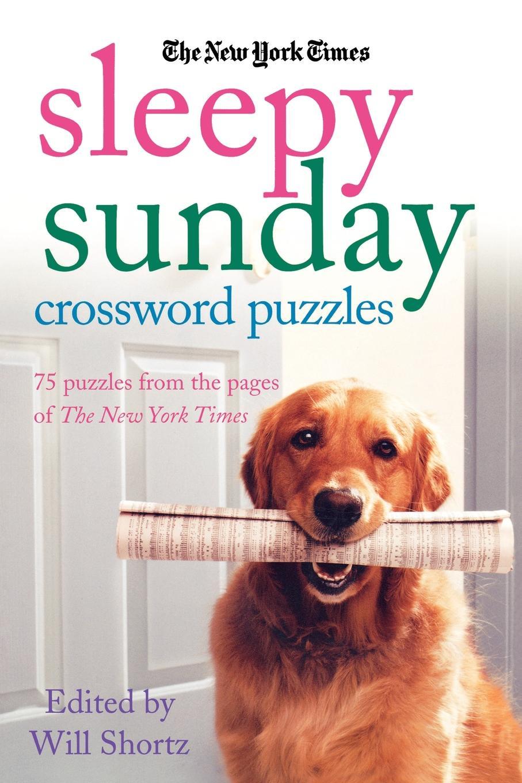 The New York Times Sleepy Sunday Crossword Puzzles. 75 Puzzles from the Pages of the New York Times los angeles times sunday crossword omnibus volume 7