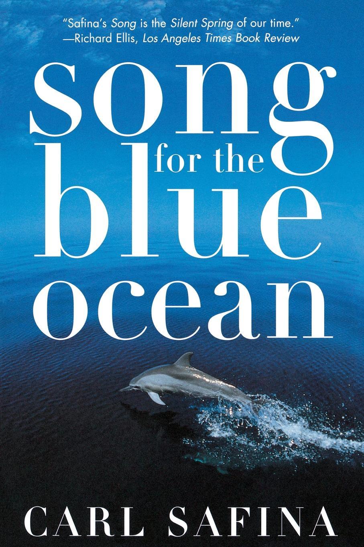 Carl Safina Song for the Blue Ocean пледы kidboo blue ocean флисовый