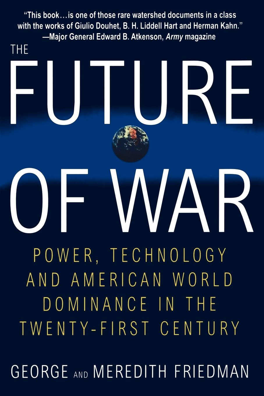 The Future of War. Power, Technology and American World Dominance in the Twenty-First Century
