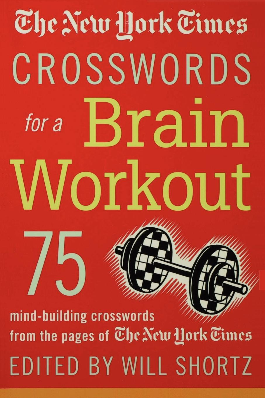 Фото - The New York Times Crosswords for a Brain Workout. 75 Mind-Building Crosswords from the Pages of the New York Times wai yee chen neuroinvesting build a new investing brain
