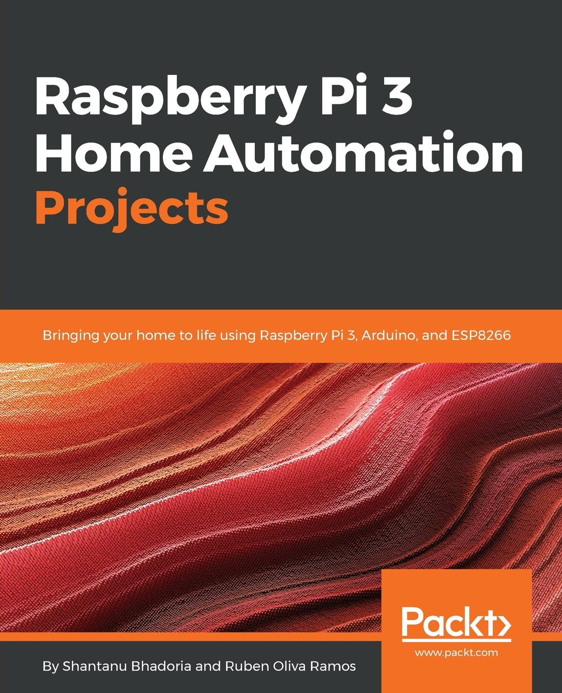 Фото - Shantanu Bhadoria, Ruben Oliva Ramos Raspberry Pi 3 Home Automation Projects радиаторы для raspberry pi 3 pi 2 3шт