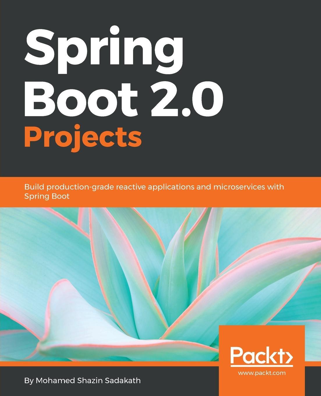 Mohamed Shazin Sadakath Spring Boot 2.0 Projects