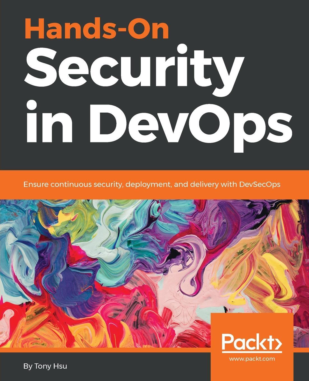 Tony Hsu Hands-On Security in DevOps wouter de kort devops on the microsoft stack