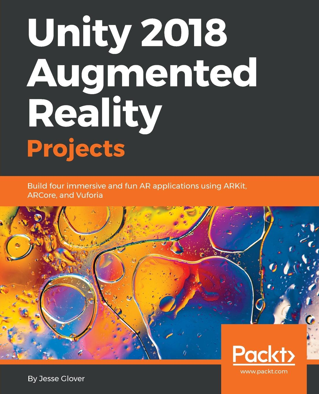 Jesse Glover Unity 2018 Augmented Reality Projects computer vision and augmented reality