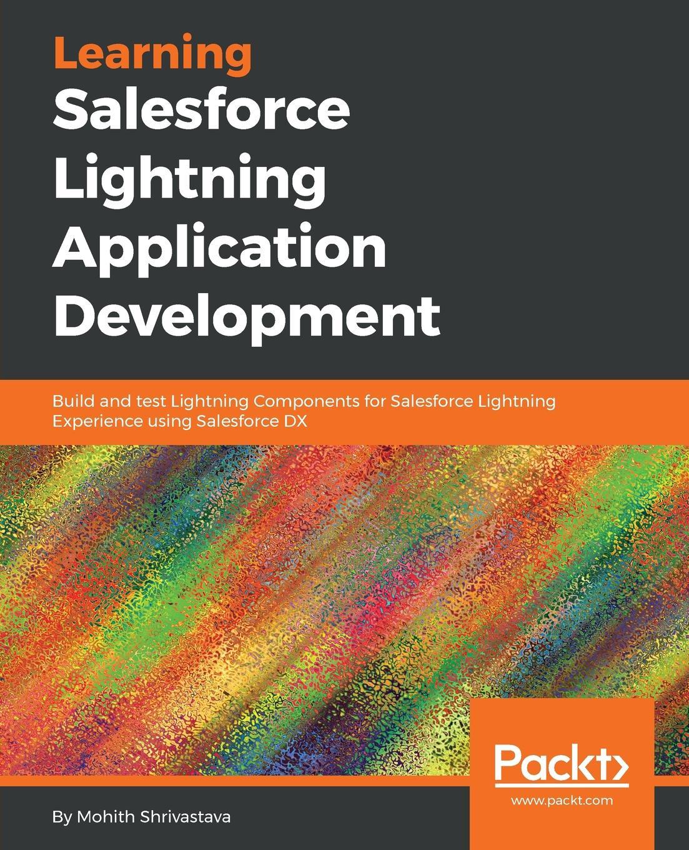 Mohith Shrivastava Learning Salesforce Lightning Application Development