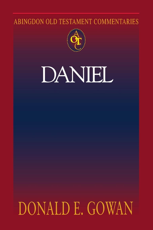 Donald E. Gowan Abingdon Old Testament Commentaries - Daniel judith e medeiros the third testament