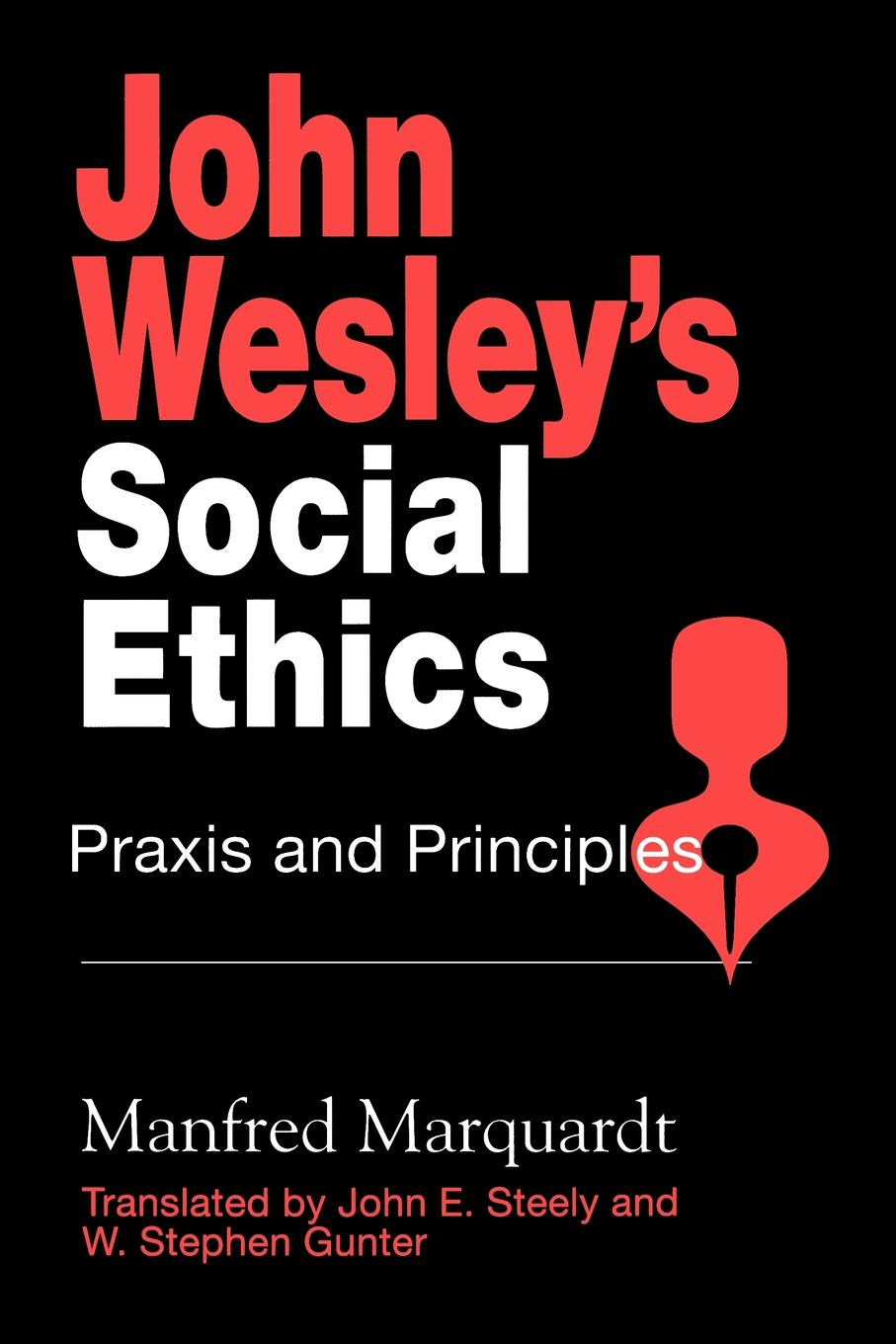 Manfred Marquardt, John E. Steely, W. Stephen Gunter John Wesley's Social Ethics. Praxis and Principles louis w fry liminal spaces and call for praxis ing