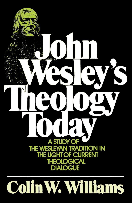 Colin W. Williams John Wesley's Theology Today джемпер colin s colin s mp002xm0w5w4