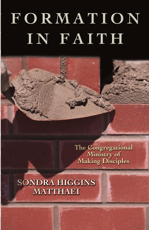 где купить Sondra Higgins Matthaei Formation in Faith. The Congregational Ministry of Making Disciples по лучшей цене