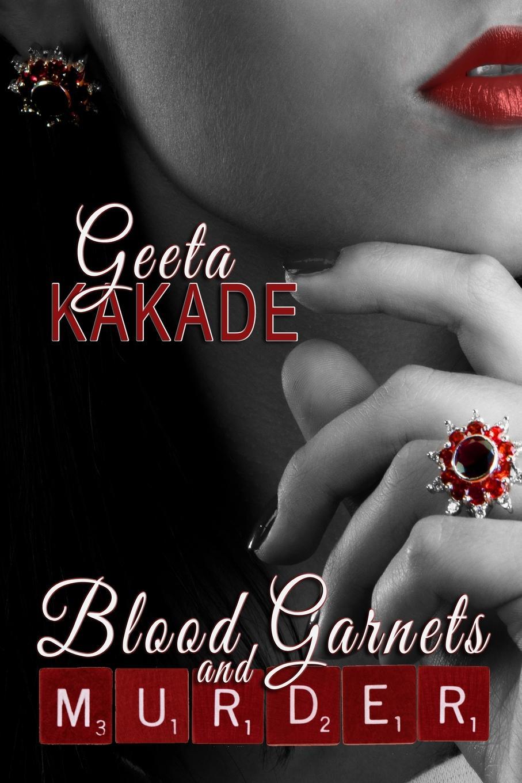 Geeta Kakade Blood Garnets and Murder