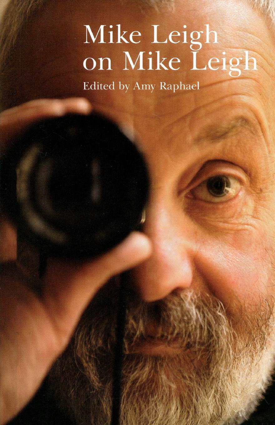 Amy Raphael Mike Leigh on Mike Leigh цены