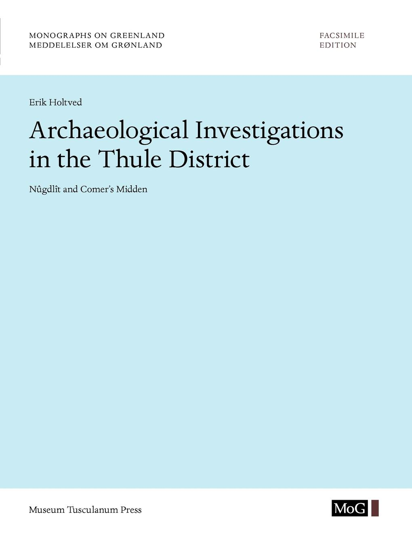 Erik Holtved Archaeological Investigations in the Thule District. Nugdlit and Comer's Midden erik s reinert globaalne majandus