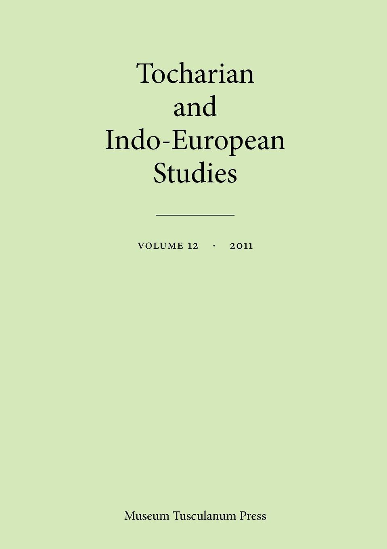 цена Klaus T. Schmidt, Werner Winther Tocharian and Indo-European Studies, Vol. 12 онлайн в 2017 году
