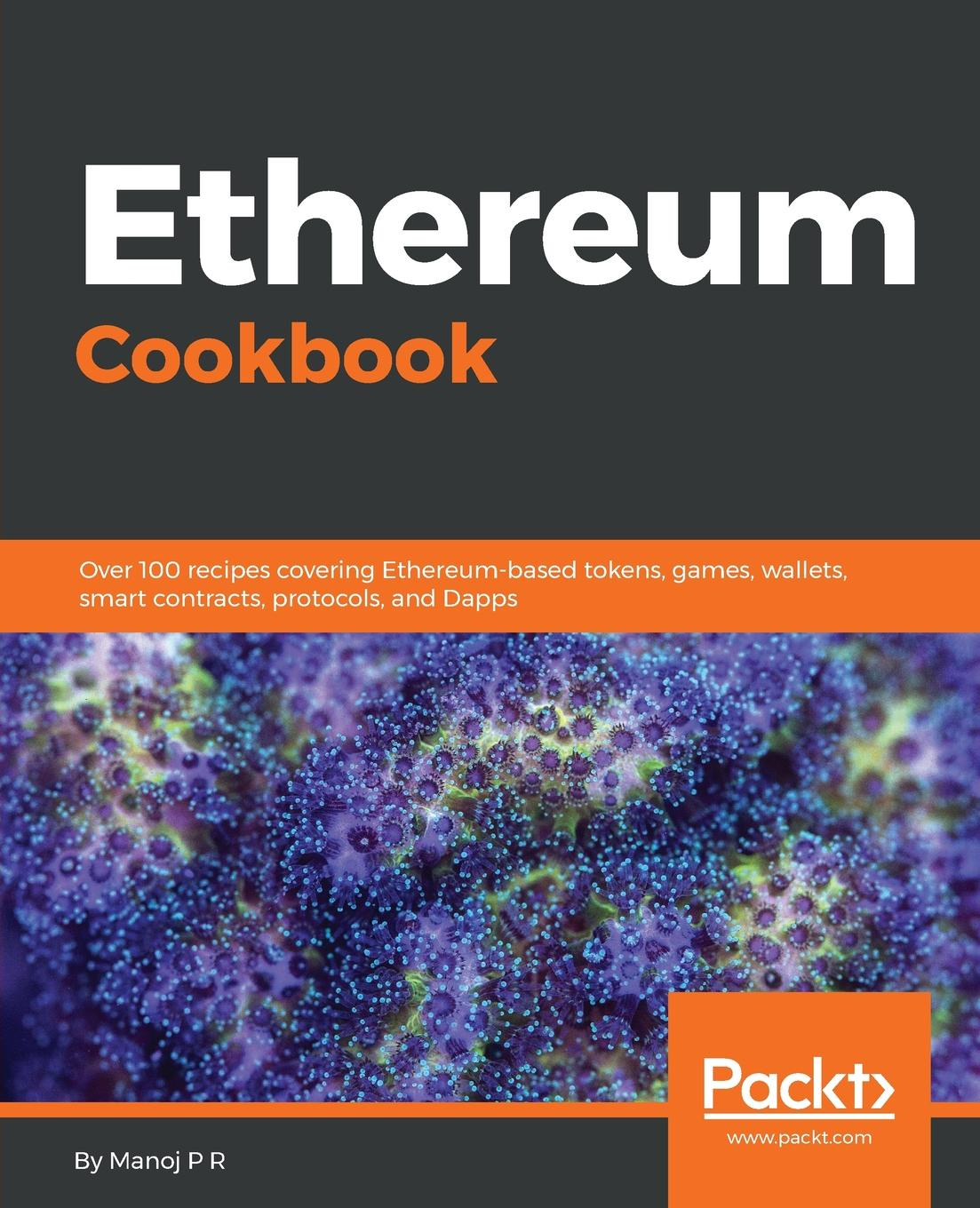Manoj P R Ethereum Cookbook цены онлайн
