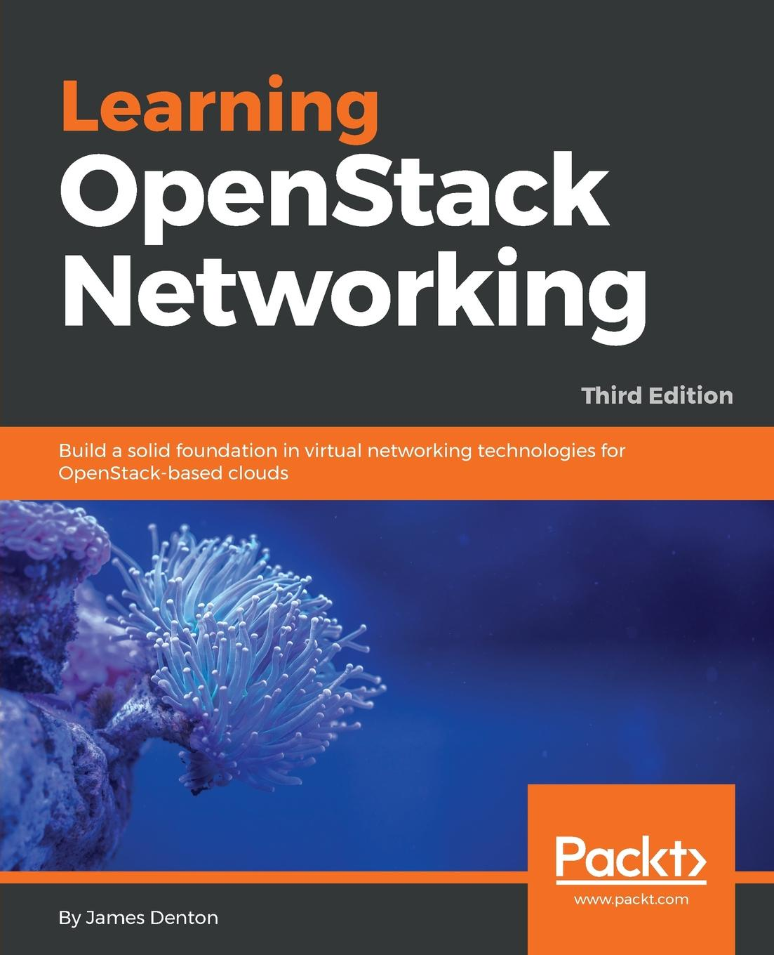 James Denton Learning OpenStack Networking