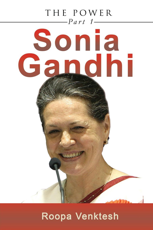 Roopa Venktesh Sonia Gandhi. Part 1 mahatma gandhi speeches and writings of m k gandhi