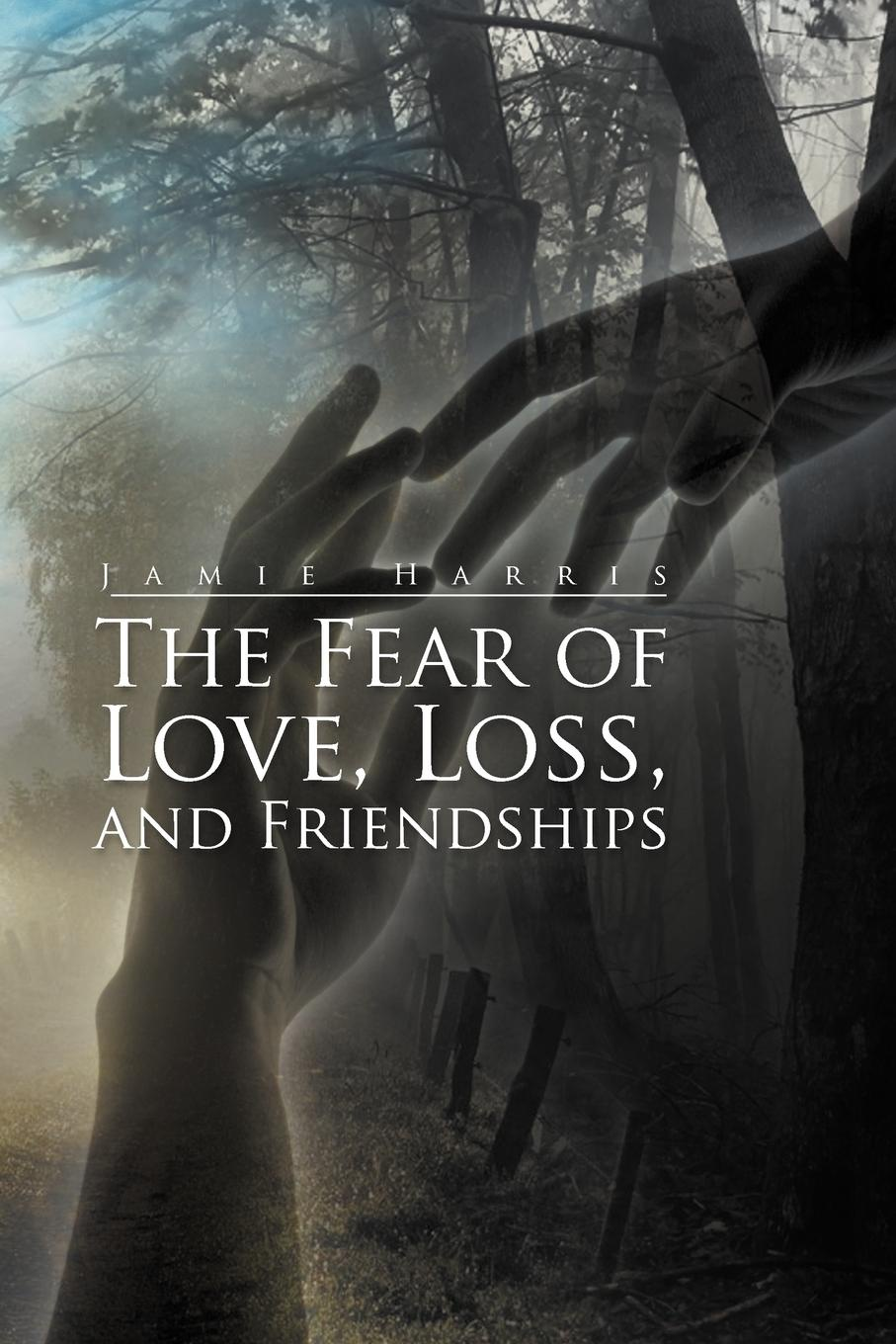 Jamie Harris The Fear of Love, Loss, and Friendships terence kuch love fear sofa