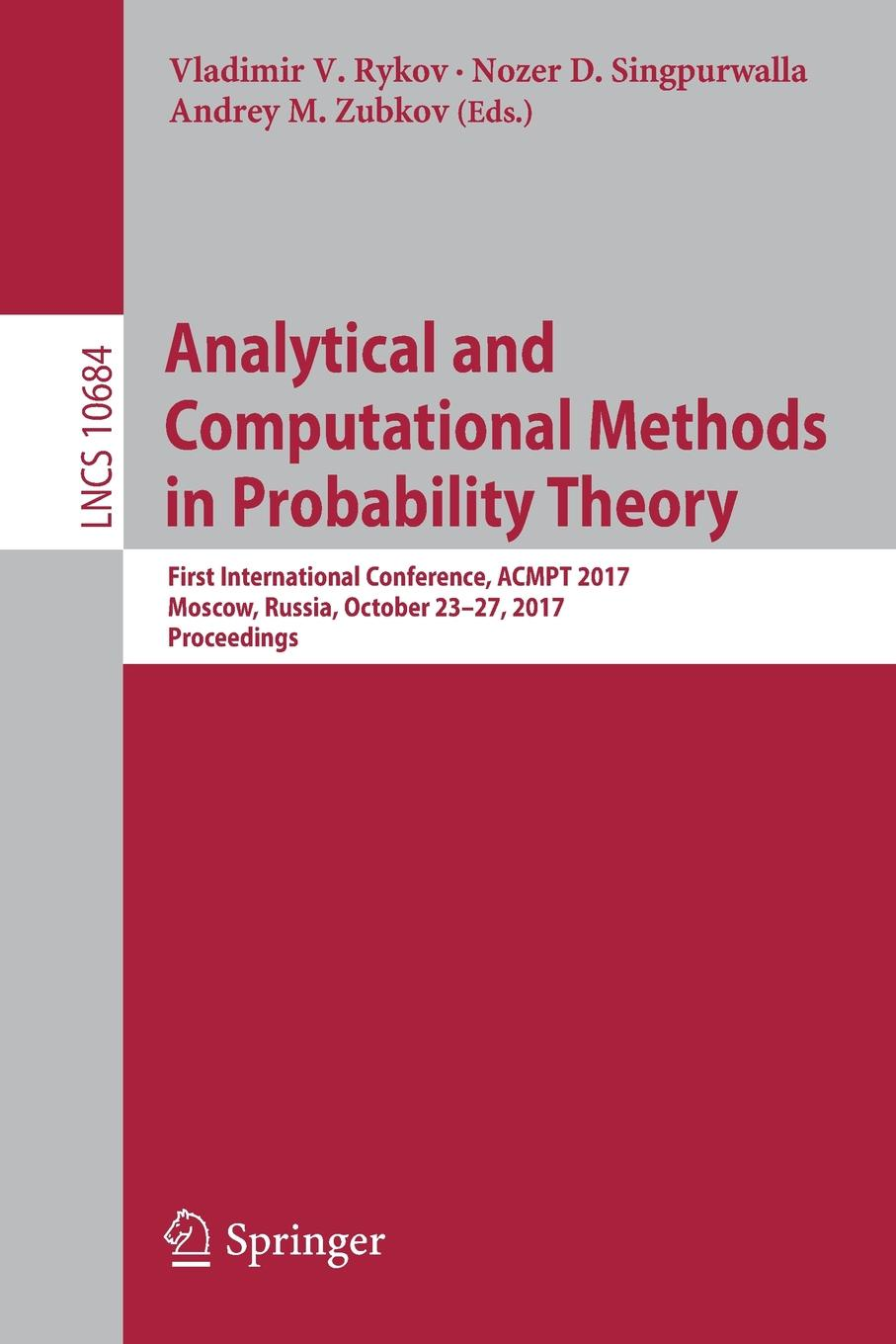 Analytical and Computational Methods in Probability Theory. First International Conference, ACMPT 2017, Moscow, Russia, October 23-27, 2017, Proceedings цены онлайн