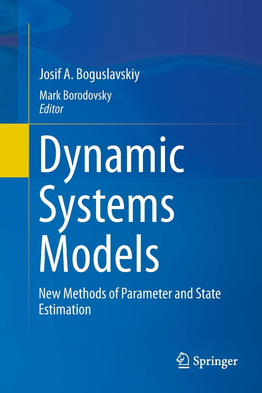 лучшая цена Josif A. Boguslavskiy Dynamic Systems Models. New Methods of Parameter and State Estimation