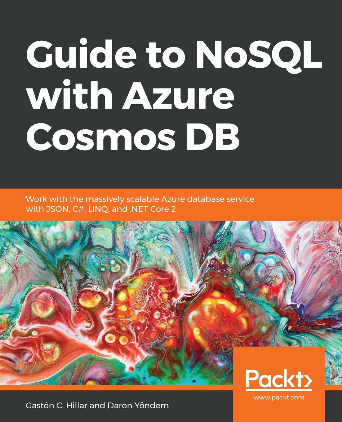 Gastón C. Hillar, Daron Yöndem Guide to NoSQL with Azure Cosmos DB gastón hillar c professional parallel programming with c master parallel extensions with net 4