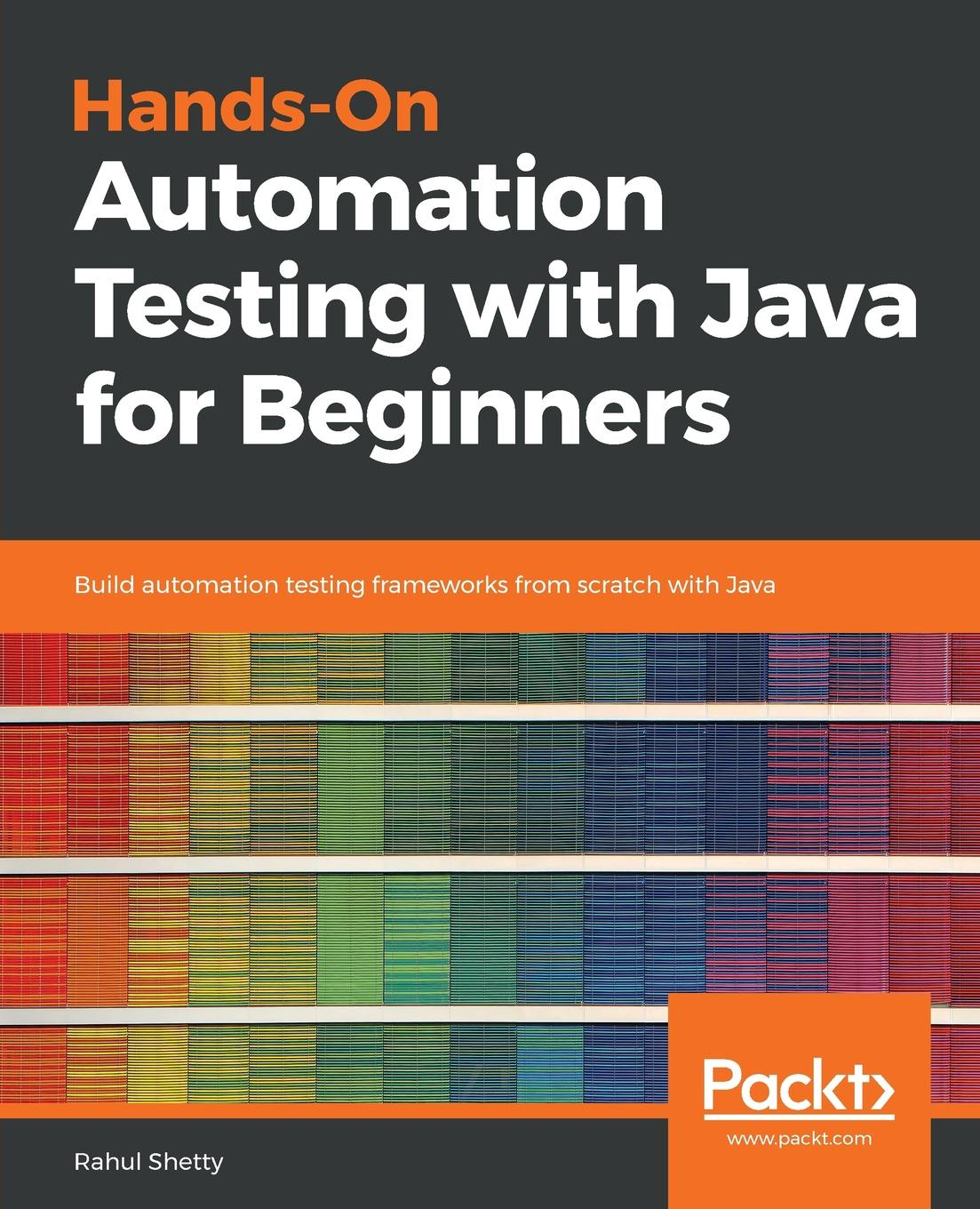Rahul Shetty Hands-On Automation Testing with Java for Beginners ajay vohra deepak vohra pro xml development with java technology