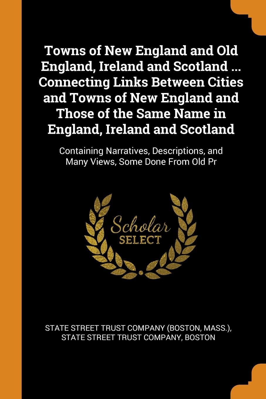 все цены на Towns of New England and Old England, Ireland and Scotland ... Connecting Links Between Cities and Towns of New England and Those of the Same Name in England, Ireland and Scotland. Containing Narratives, Descriptions, and Many Views, Some Done Fro... онлайн