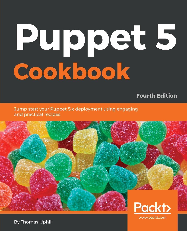 Thomas Uphill Puppet 5 Cookbook - Fourth Edition