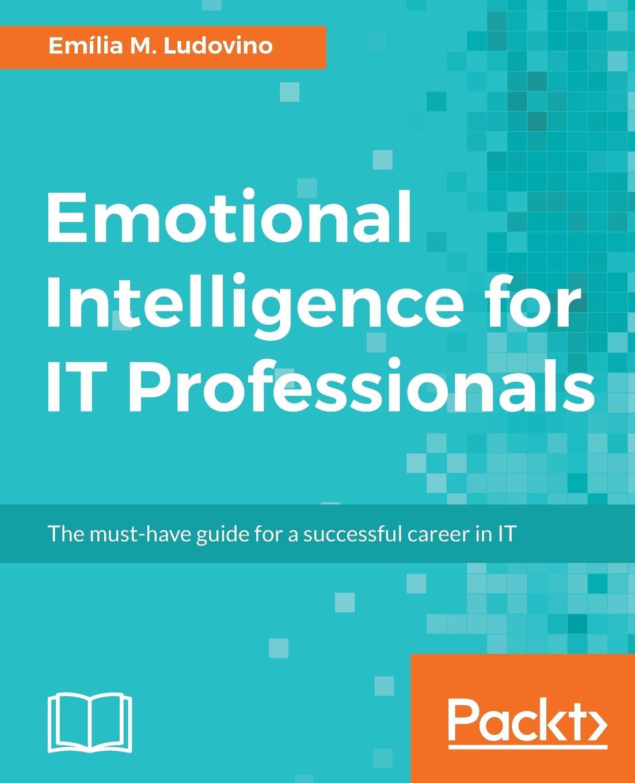 Emília M. Ludovino Emotional Intelligence for IT Professionals