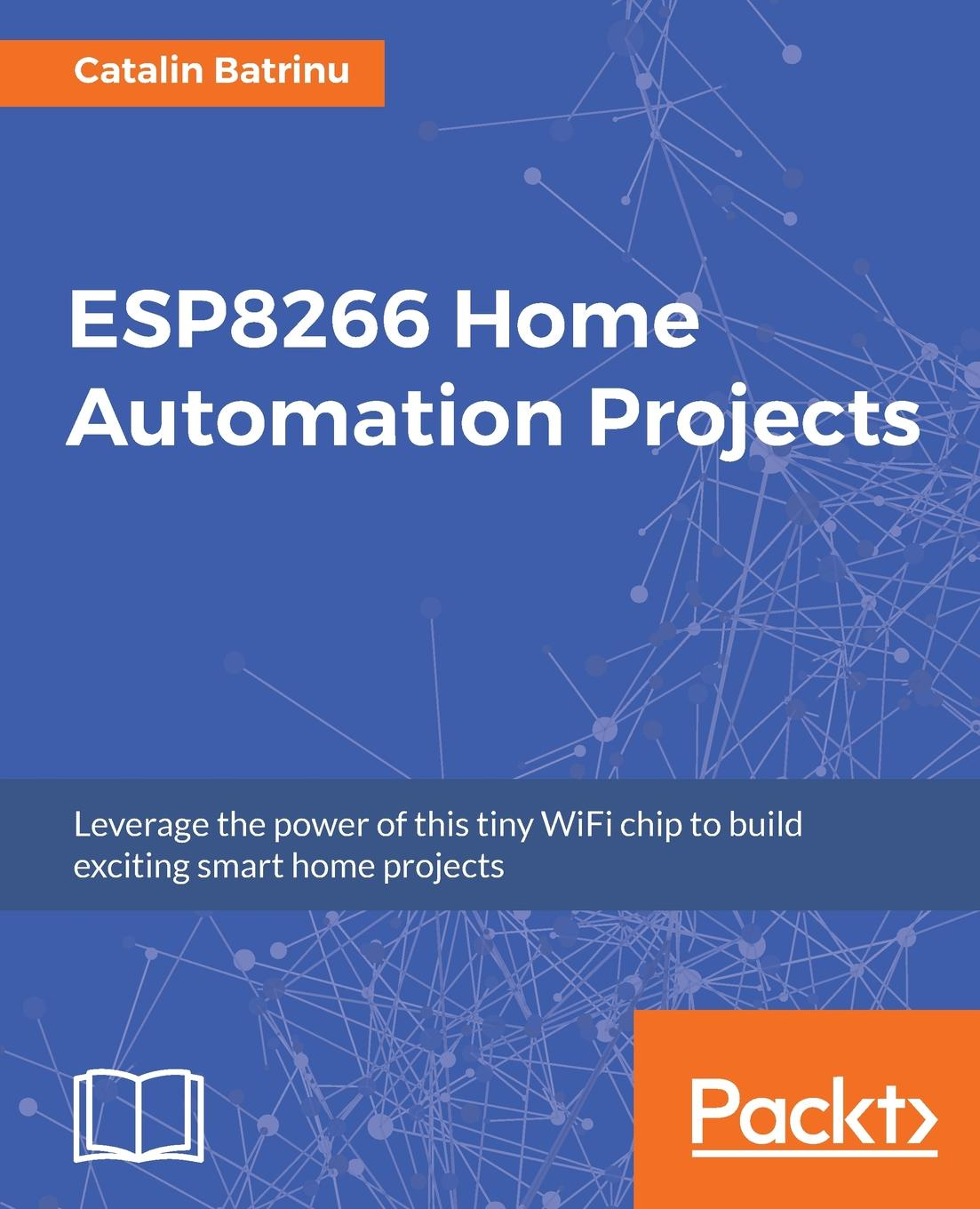 Catalin Batrinu ESP8266 Home Automation Projects
