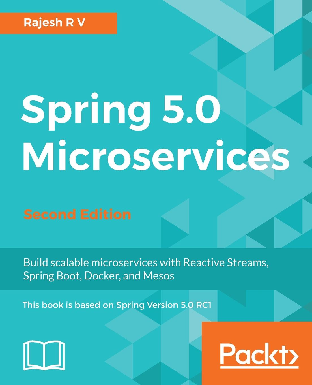Rajesh R V Spring 5.0 Microservices