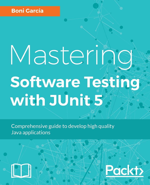 Boni Garcia Mastering JUnit 5