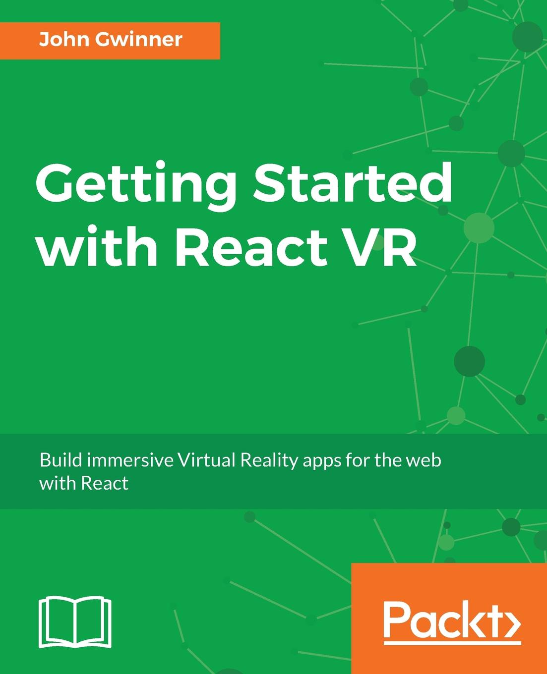 Фото - John Gwinner Getting Started with React VR camille mccue getting started with engineering think like an engineer