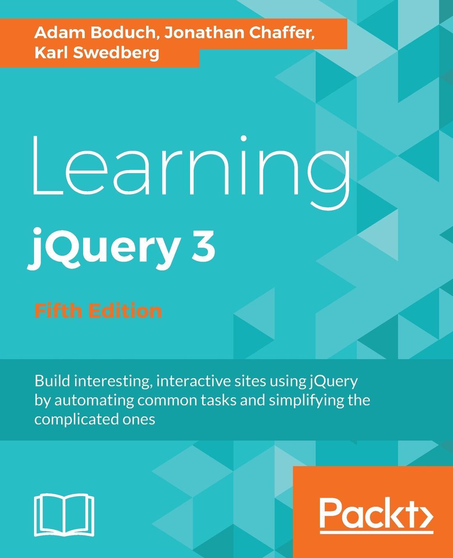 Adam Boduch, Jonathan Chaffer, Karl Swedberg Learning jQuery 3.x jquery в действии 3 е издание
