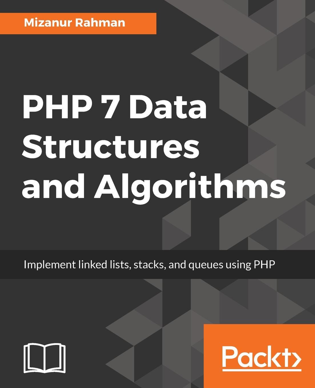 Mizanur Rahman PHP 7 Data Structures and Algorithms