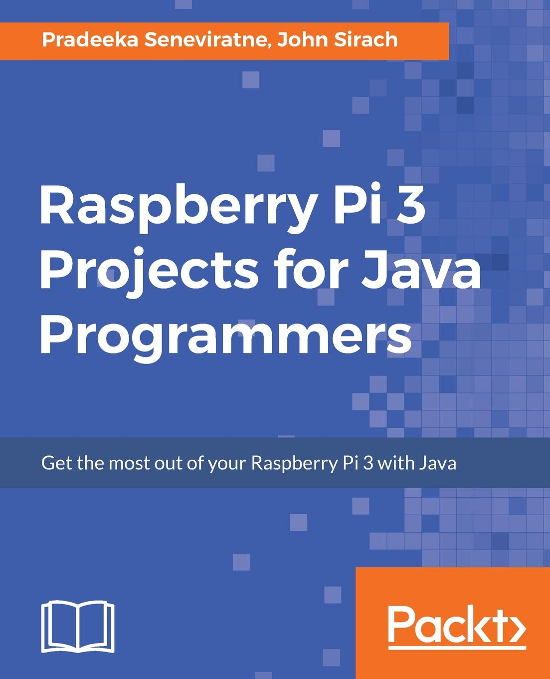 Pradeeka Seneviratne, John Sirach Raspberry Pi 3 Projects for Java Programmers радиаторы для raspberry pi 3 pi 2 3шт
