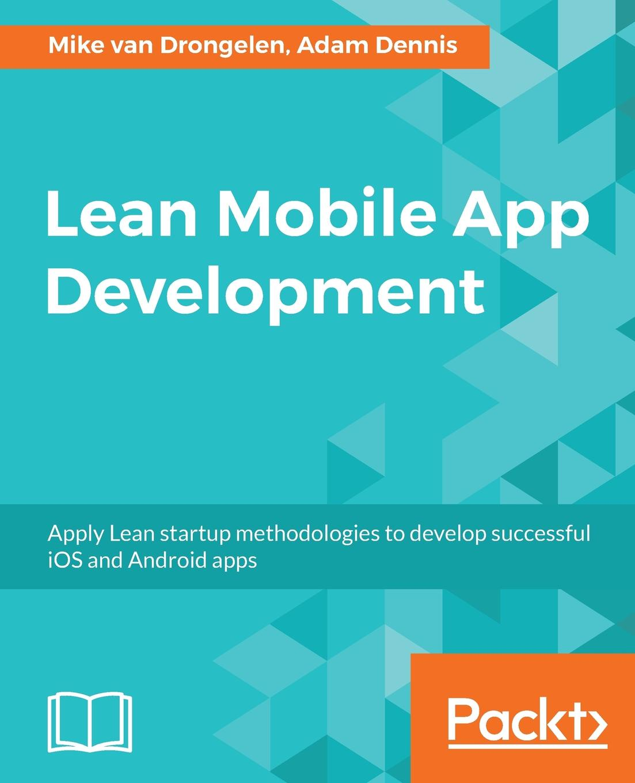 цены на Mike van Drongelen, Aravind Krishnaswamy Lean Mobile App Development  в интернет-магазинах