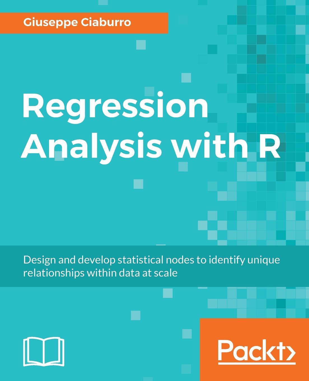 Giuseppe Ciaburro Regression Analysis with R недорго, оригинальная цена