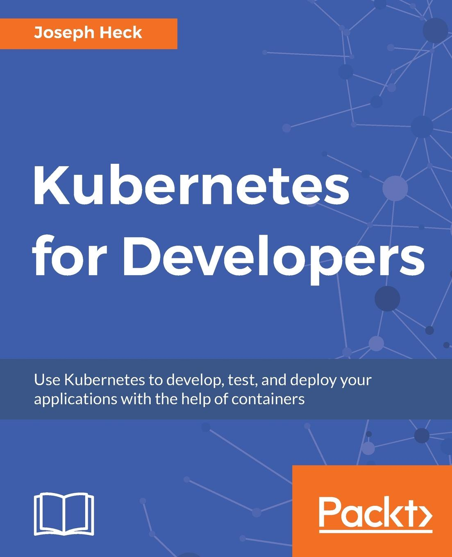 лучшая цена Joseph Heck Kubernetes for Developers