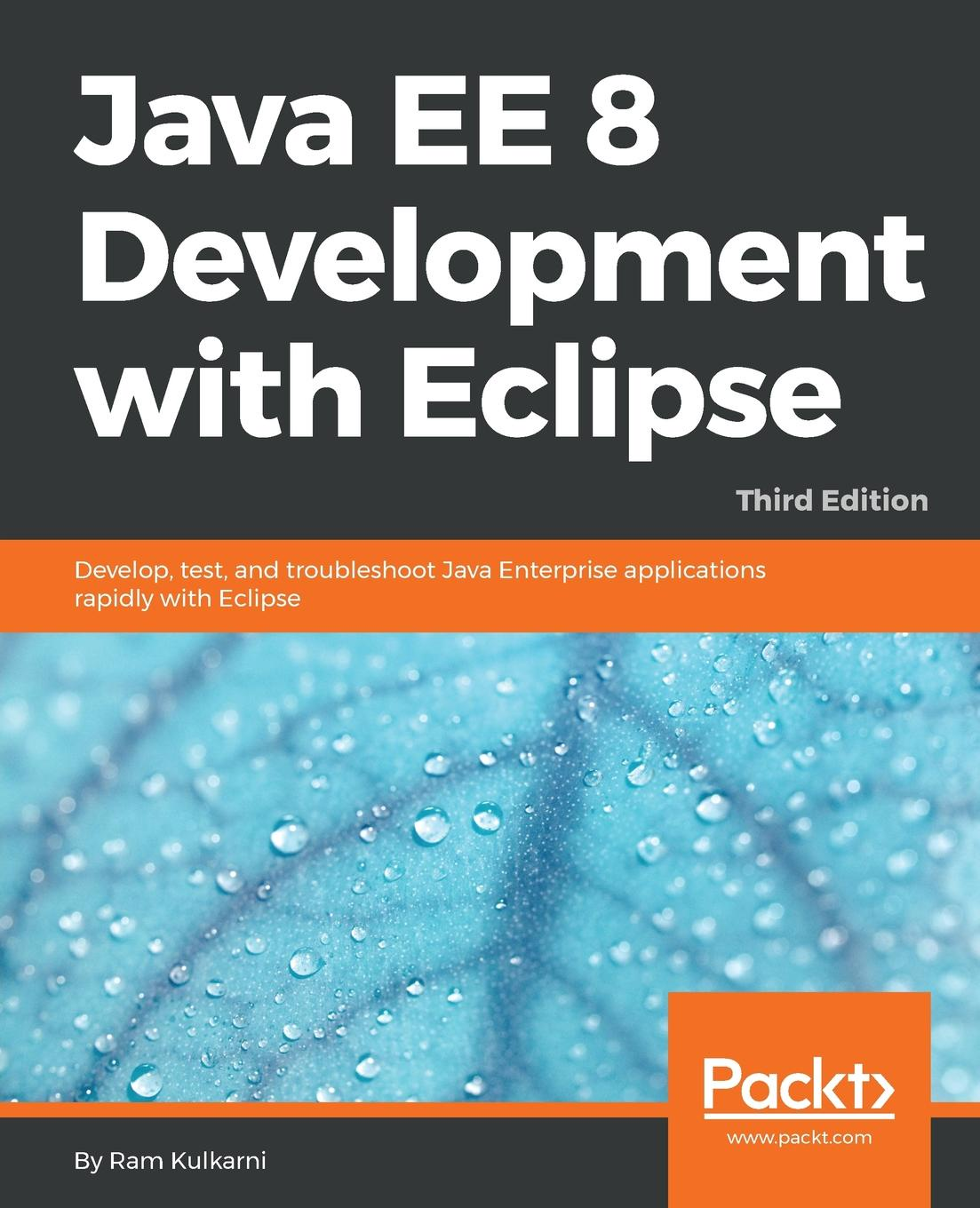 Ram Kulkarni Java EE 8 Development with Eclipse deepak vohra advanced java ee development with wildfly